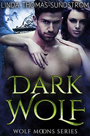 Dark Wolf: A Wolf Moons paranormal romance short story by Linda Thomas-Sundstrom