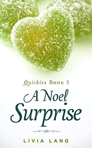 A Noel Surprise by Livia Lang