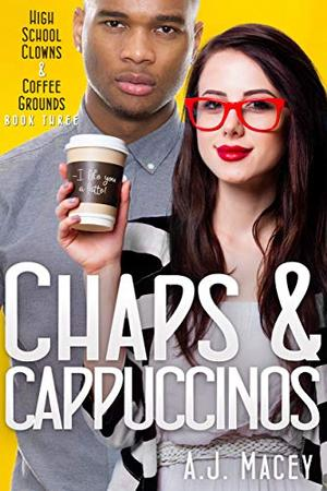 Chaps & Cappuccinos by A.J. Macey