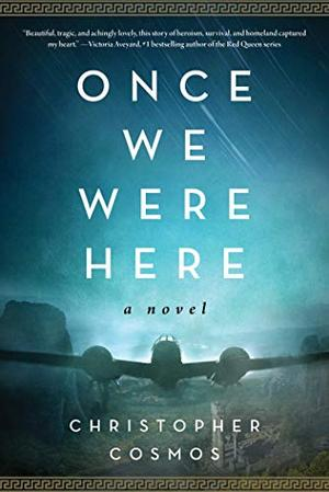 Once We Were Here: A Novel by Christopher Cosmos