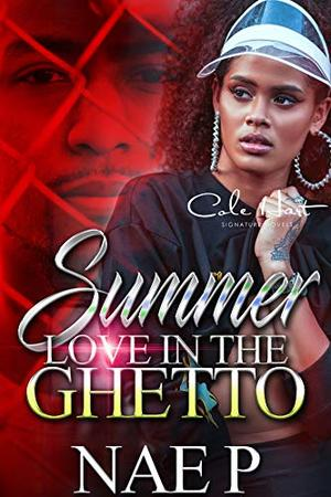 Summer Love In Ghetto: An African American Romance by Nae P