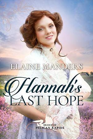 Hannah's Last Hope by Elaine Manders