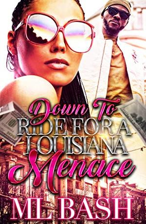 Down to Ride for a Louisiana Menace by ML Bash
