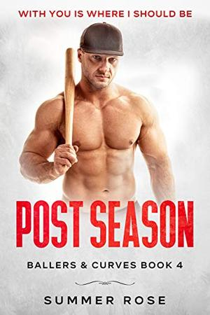 Post Season : A Sports Romance by Summer Rose