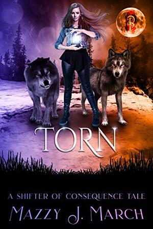 Torn: A Shifter of Consequence Tale by Mazzy J. March