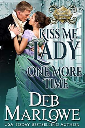 Kiss Me Lady One More Time by Deb Marlowe
