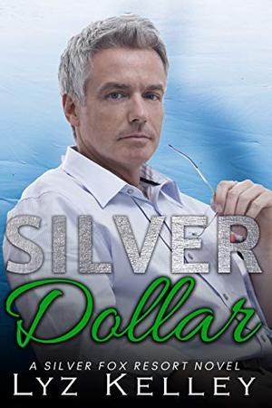 Silver Dollar: An over 40 romance novel by Lyz Kelley