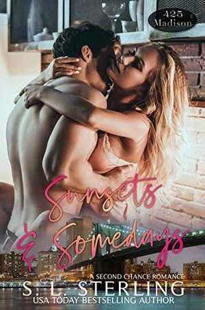 Sunsets and Somedays by S.L. Sterling