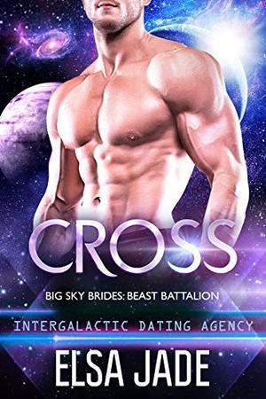 Cross: Intergalactic Dating Agency by Elsa Jade