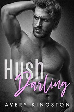 Hush Darling by Avery Kingston