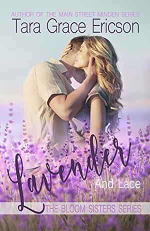 Lavender and Lace: A Contemporary Christian Romance by Tara Grace Ericson