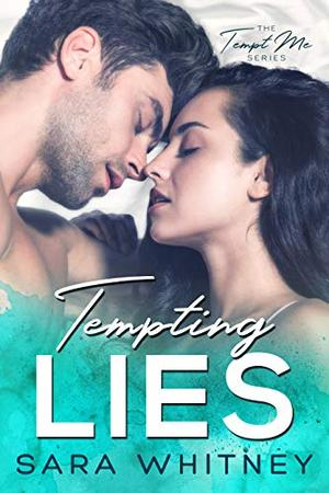 Tempting Lies: A Fake Relationship Romantic Comedy by Sara Whitney