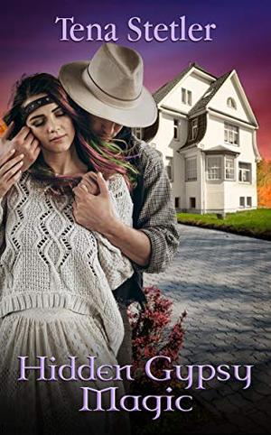 Hidden Gypsy Magic by Tena Stetler