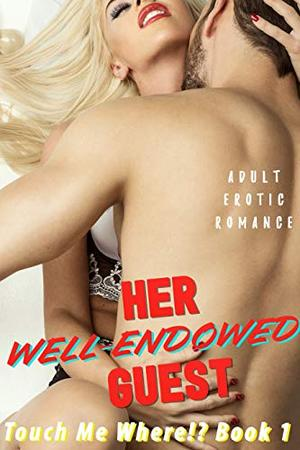 Her Well-Endowed Guest by Lacie Lovepole