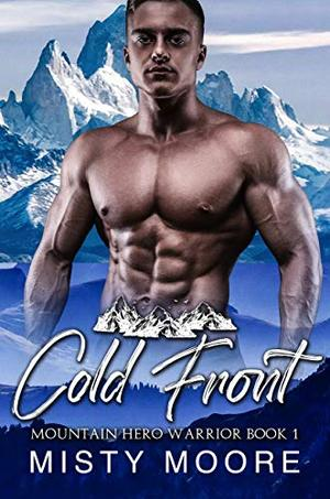 Cold Front: A Mountain Man Curvy Woman Instalove by Misty Moore