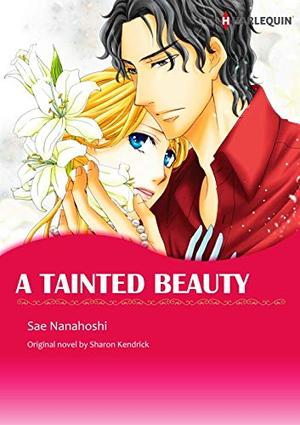 A TAINTED BEAUTY(colored version): Harlequin Comics by Sharon Kendrick, Sae Nanahoshi