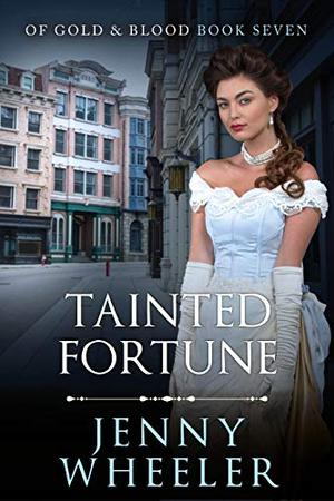 Tainted Fortune by Jenny Wheeler