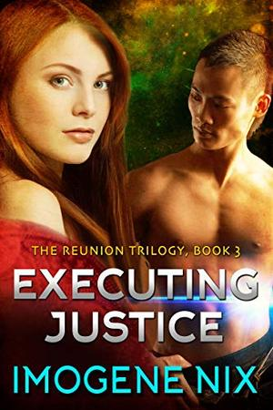Executing Justice by Imogene Nix
