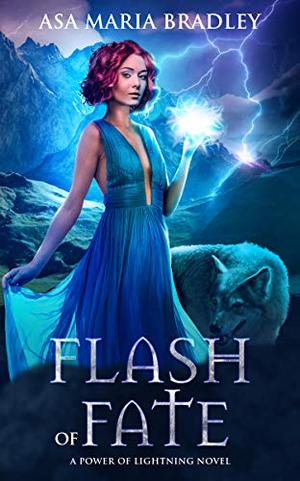 Flash of Fate: An Urban Fantasy Novel by Asa Maria Bradley