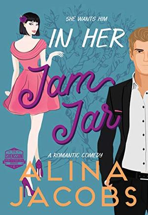 In Her Jam Jar: A Romantic Comedy by Alina Jacobs