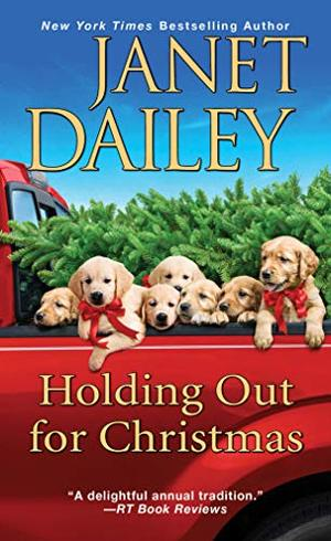 Holding Out for Christmas: A Festive Christmas Cowboy Romance Novel by Janet Dailey
