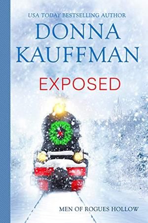 Exposed (Men of Rogues Hollow) by Donna Kauffman