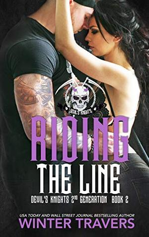 Riding the Line (Devil's Knights 2nd Generation) by Winter Travers