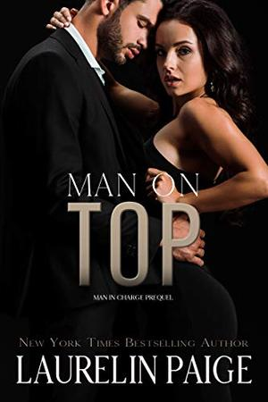 Man on Top by Laurelin Paige