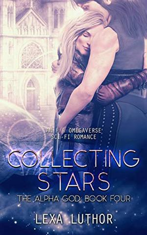 Collecting Stars: An F/F Omegaverse Sci-Fi Romance by Lexa Luthor