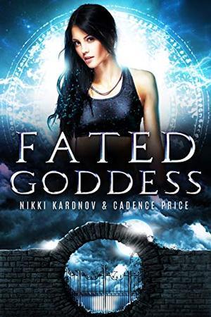 Fated Goddess by Nikki Kardnov, Cadence Price