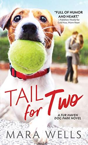 A Tail for Two (Fur Haven Dog Park (2)) by Mara Wells