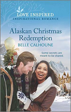 Alaskan Christmas Redemption (Home to Owl Creek) by Belle Calhoune
