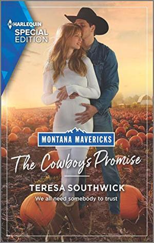 The Cowboy's Promise (Montana Mavericks: What Happened to Beatrix?) by Teresa Southwick