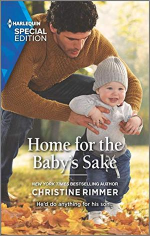 Home for the Baby's Sake (The Bravos of Valentine Bay) by Christine Rimmer
