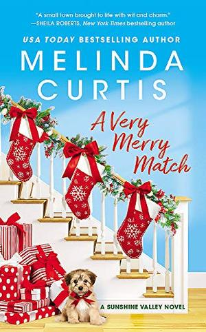 A Very Merry Match: Includes a Bonus Novella (Sunshine Valley (2)) by Melinda Curtis