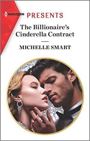 The Billionaire's Cinderella Contract (The Delgado Inheritance) by Michelle Smart