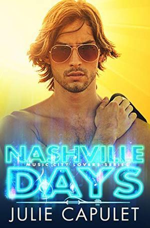 Nashville Days: by Julie Capulet