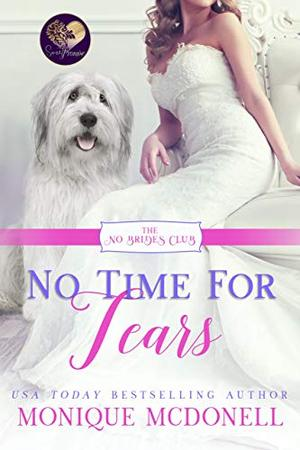 No Time for Tears by Monique McDonell, Sweet Promise Press