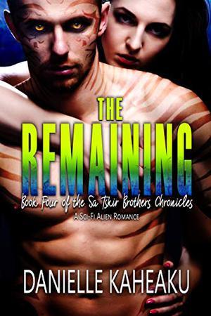 The Remaining: A Sci-Fi Alien Romance by Danielle Kaheaku