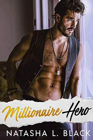 Millionaire Hero by Natasha L. Black