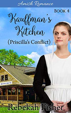Priscilla's Conflict by Rebekah Fisher