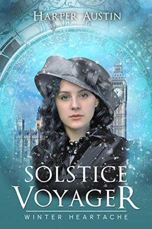 Solstice Voyager: Winter Heartache A Time Travel Story by Harper Austin
