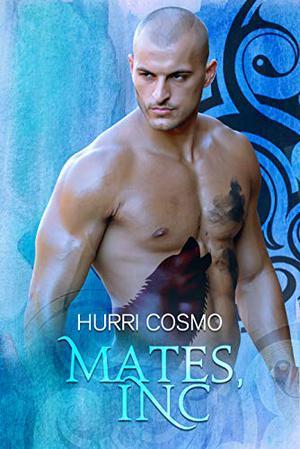 Mates, Inc.: The Oletti Shifters Book 2 by Hurri Cosmo