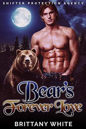 Bear's Forever Love by Brittany White