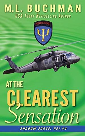 At the Clearest Sensation: a military paranormal romance by M.L. Buchman