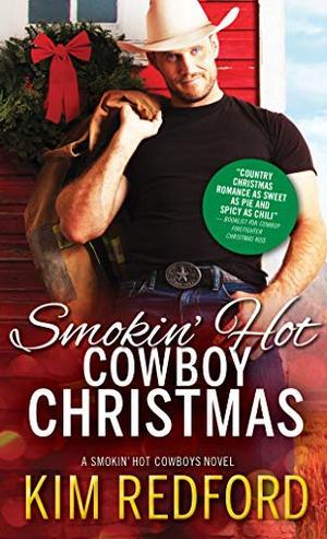 Smokin' Hot Cowboy Christmas (Smokin' Hot Cowboys (7)) by Kim Redford