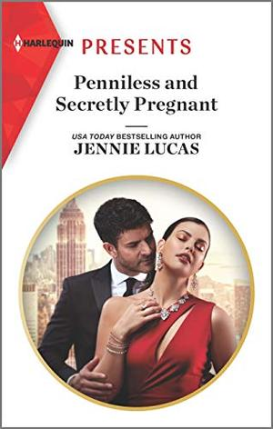 Penniless and Secretly Pregnant (Harlequin Presents) by Jennie Lucas