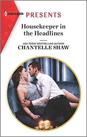 Housekeeper in the Headlines (Harlequin Presents) by Chantelle Shaw