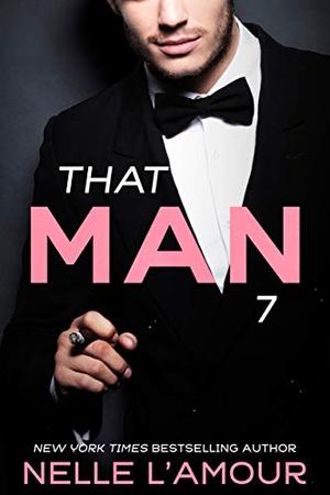 THAT MAN 7 by Nelle L'Amour