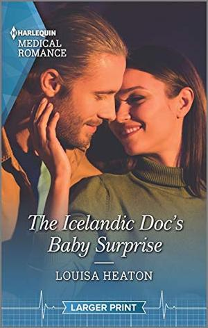 The Icelandic Doc's Baby Surprise (Harlequin Medical Romance) by Louisa Heaton